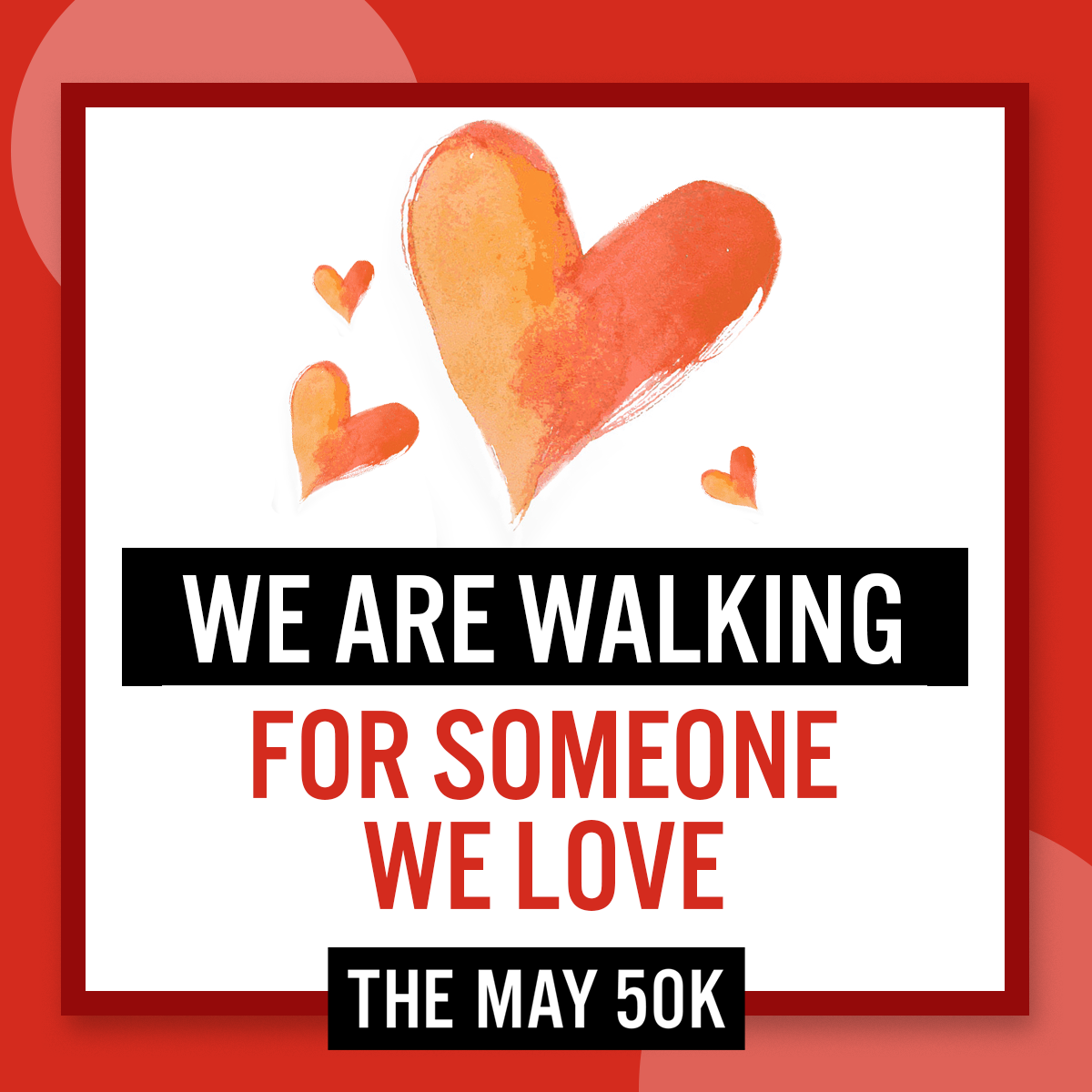 Social Posts - Walk For Someone Love - Team